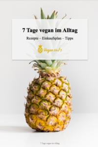 7 Tage vegan im Alltag